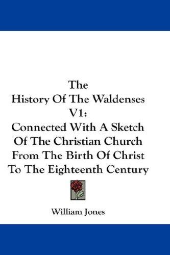 The History Of The Waldenses V1 by William Jones