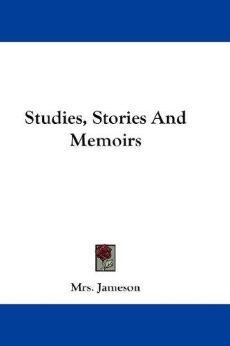Studies, Stories And Memoirs by Mrs. Anna Jameson