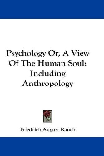 Psychology Or, A View Of The Human Soul