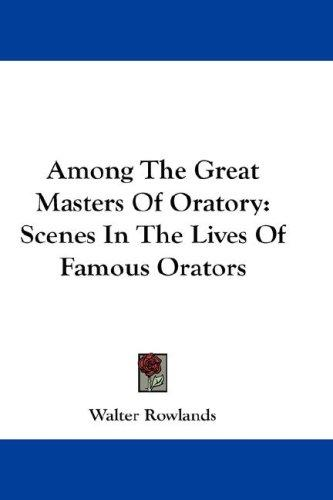 Among The Great Masters Of Oratory