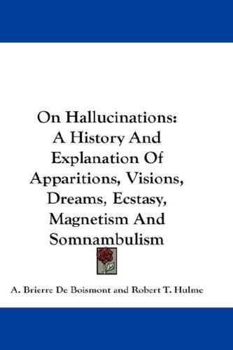 On Hallucinations by A. Brierre De Boismont