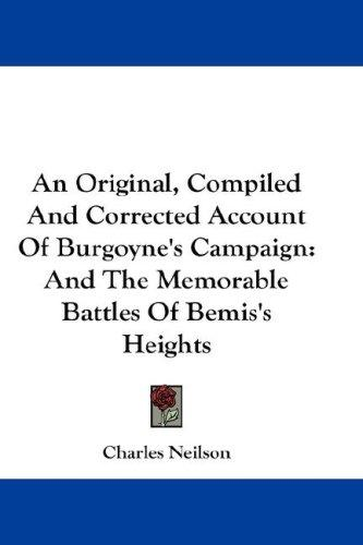 An Original, Compiled And Corrected Account Of Burgoyne's Campaign