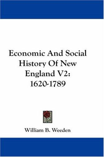 Economic And Social History Of New England V2 by William B. Weeden