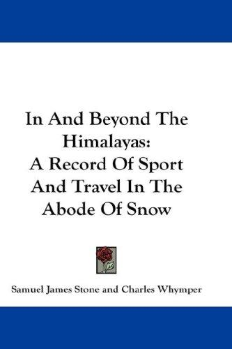 In And Beyond The Himalayas by Samuel James Stone