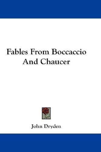 Fables From Boccaccio And Chaucer by John Dryden
