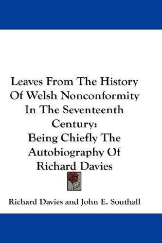 Leaves From The History Of Welsh Nonconformity In The Seventeenth Century by Richard Davies of Welshpool