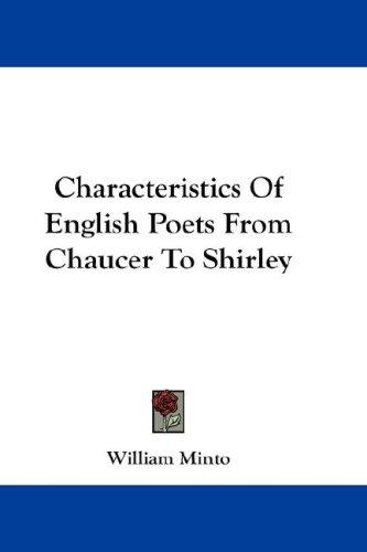 Characteristics Of English Poets From Chaucer To Shirley