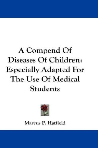 A Compend Of Diseases Of Children