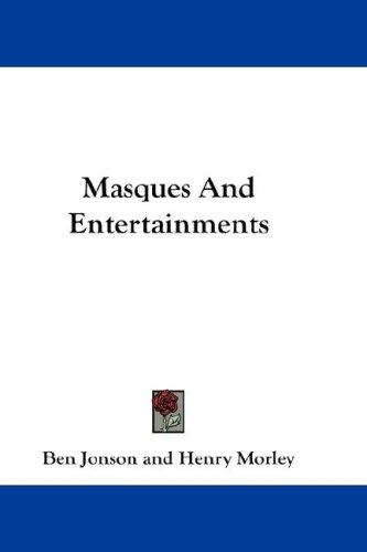 Masques And Entertainments by Ben Jonson
