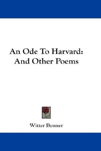 An ode to Harvard by Witter Bynner