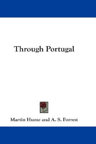 Through Portugal by Martin Hume