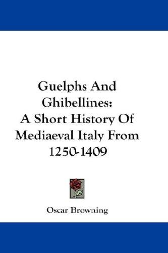 Guelphs & Ghibellines by Oscar Browning