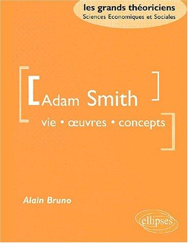 Adam smith vie oeuvres concepts by Bruno