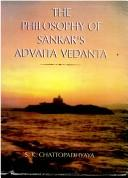 The philosophy of Sankar's Advaita Vedanta by Shyama Kumar Chattopadhyaya