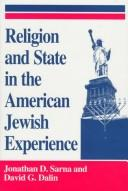 Religion and state in the American Jewish experience by Jonathan D. Sarna
