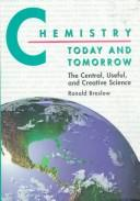 Chemistry today and tomorrow by Ronald Breslow