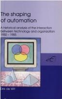 The shaping of automation by Dirk de Wit
