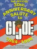 The Official 30th Anniversary Salute to Gi Joe 1964-1994 by Vincent Santelmo