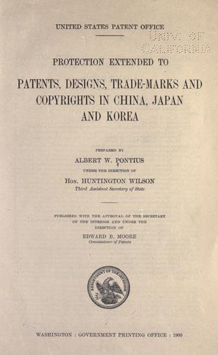 Protection extended to patents, designs, trade-marks, and copyrights in China, Japan, and Korea by