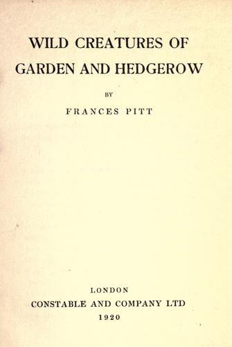 Wild creatures of garden and hedgerow by Frances Pitt