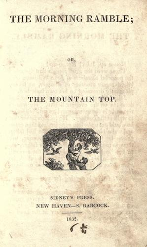 The morning ramble, or, The mountain top by