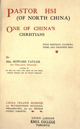 Pastor Hsi (of North China) by Mary Geraldine Guinness Taylor