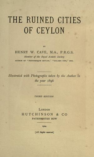 The ruined cities of Ceylon by Henry Cave