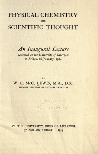 Physical chemistry and scientific thought by William C. McC Lewis