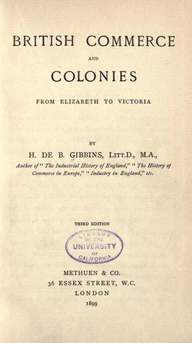 British commerce and colonies from Elizabeth to Victoria by Henry de Beltgens Gibbins