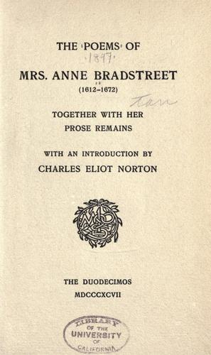 The poems of Mrs. Anne Bradstreet (1612-1672) by Anne Bradstreet