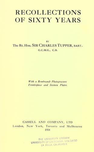 Recollections of sixty years by Tupper, Charles Sir