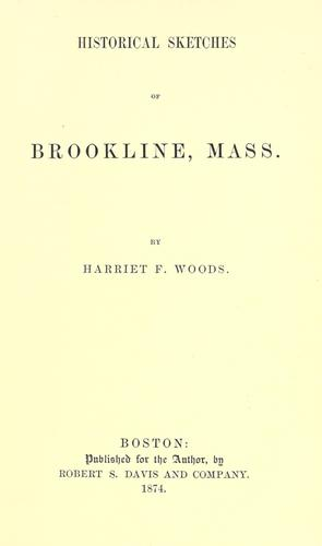 Historical sketches of Brookline, Mass by Harriet F. Woods