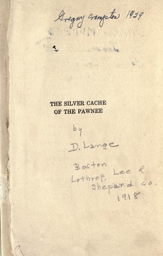 The silver cache of the Pawnee by D. Lange