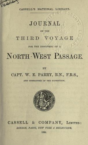 Journal of the third voyage for the discovery of a North-West Passage by Parry, William Edward Sir