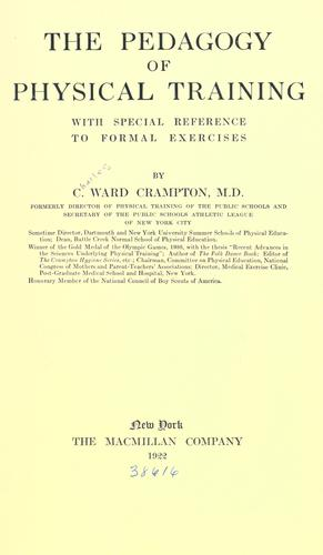 The pedagogy of physical training, with special reference to formal exercises by C. Ward Crampton
