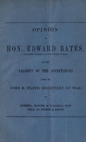 Opinion of Hon. Edward Bates, Attorney General of the United States by United States. Attorney-General.