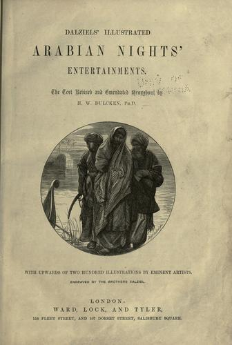 Dalziel's Illustrated Arabian nights' entertainments by the text revised and emendated throughout by H.W. Dulcken ; one hundred illustrations ... engraved by the Brothers Dalziel.
