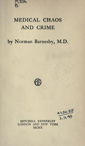Medical chaos and crime by Norman Barnesby