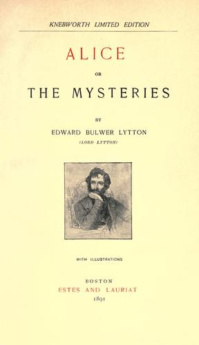 Alice or the Mysteries by Edward Bulwer Lytton