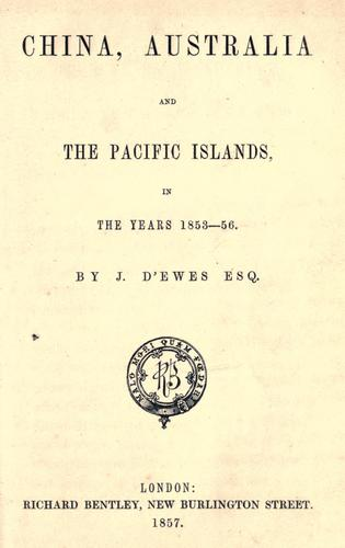 China, Australia, and the Pacific islands, in the years 1855-56 by J. D'Ewes
