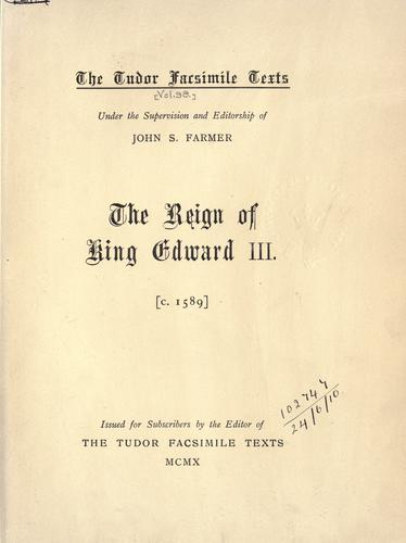The reign of King Edward III.  c. 1589 by