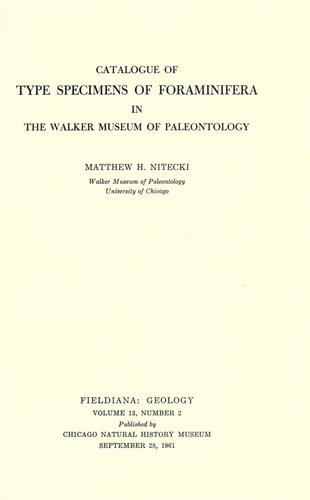Catalogue of type specimens of Foraminifera in the Walker Museum of Paleontology by Matthew H. Nitecki