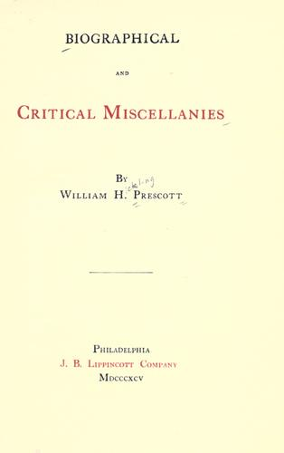 Biographical and critical miscellanies by William Hickling Prescott