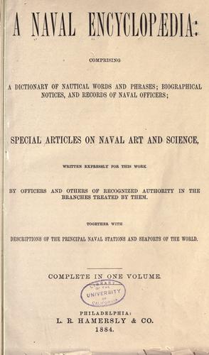 A naval encyclopædia: comprising a dictionary of nautical words and phrases by