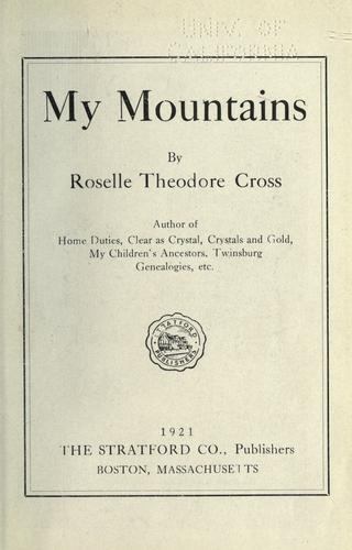 My mountains by Roselle Theodore Cross