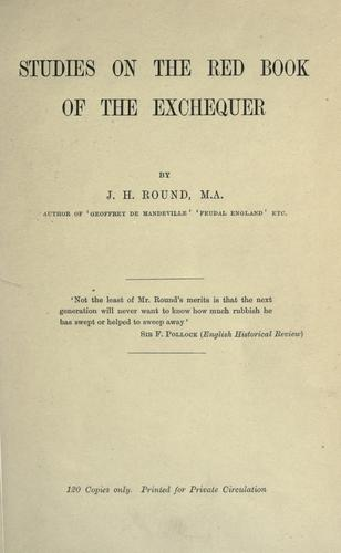 Studies on The Red book of the Exchequer. by John Horace Round