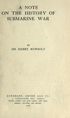 A note on the history of submarine war by Newbolt, Henry John Sir