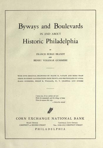 Byways and boulevards in and about historic Philadelphia by Francis Burke Brandt