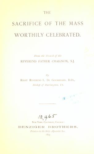 The sacrifice of the Mass worthily celebrated by