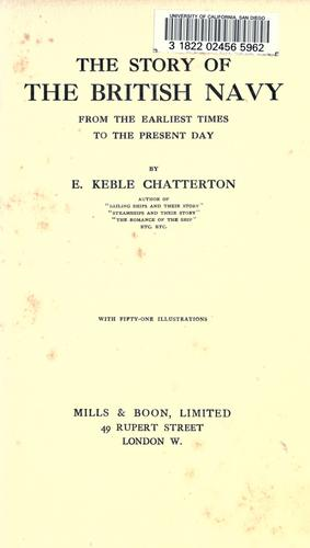 The story of the British navy from the earliest times to the present day by E. Keble Chatterton